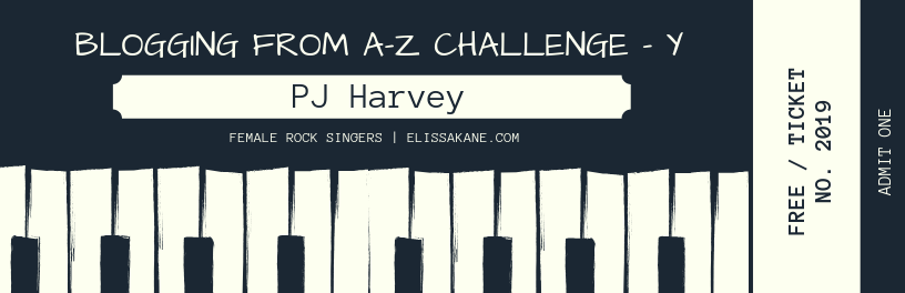 2019 Blogging From A-Z Challenge: Y is for PJ Harvey