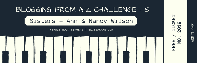 2019 Blogging From A-Z Challenge: S is for Sisters – Ann and Nancy Wilson of Heart