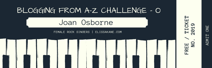2019 Blogging From A-Z Challenge: O is for Joan Osborne