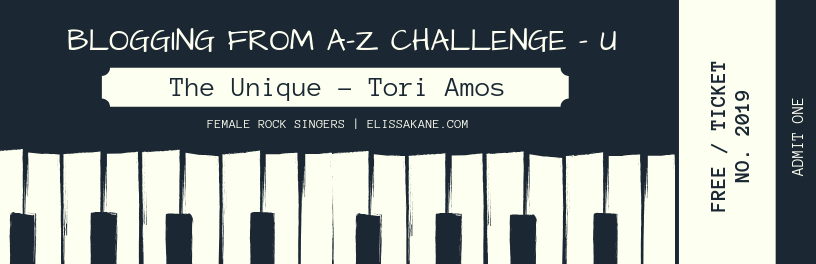 2019 Blogging From A-Z Challenge: U is for The Unique – Tori Amos