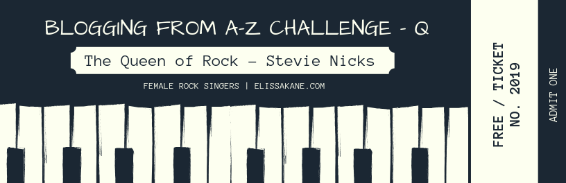 """2019 Blogging From A-Z Challenge: Q is for """"The Queen of Rock"""" – Stevie Nicks"""