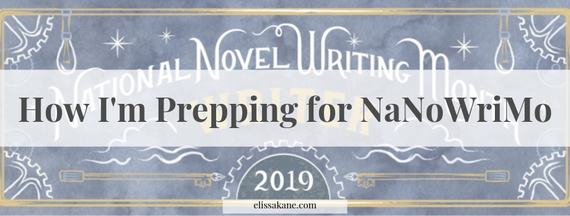 How I'm Prepping for NaNoWriMo