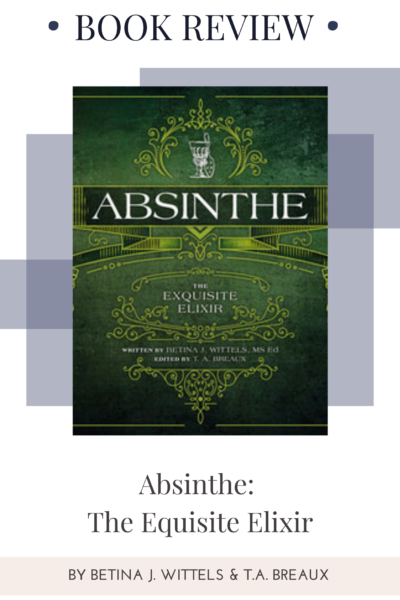 Book Review: Absinthe: The Equisite Elixir